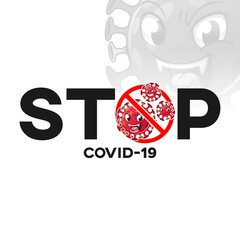 Stop COVID-19 (Coronavirus Disease 2019) Title Text Banner with Virus Mascot, Stop Spreading The Virus, Sign and Symbol, Cartoon Vector Illustration Logo, in Isolated White Background.
