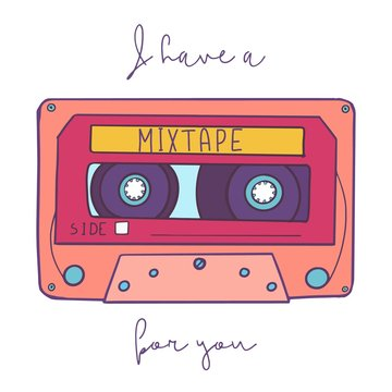 Vintage vector illustration - retro audio cassette mixtape emblem and I Have A Mixtape For You handwritten phrase