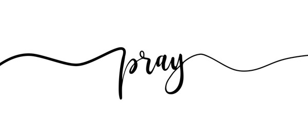 Pray Hand Lettering. Typography Design Inspiration. Black colored. On a white background. Vector Wall mural