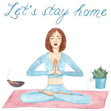 Stay home illustration. Watercolor hand drawn meditation woman and quote isolated on white background. Quarantine or self-isolation for coronavirus prevention