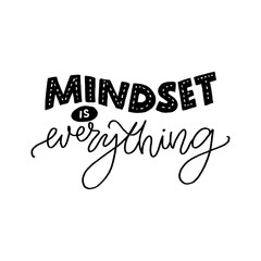 Photo on textile frame Positive Typography Mindset is everything. Motivational quote about fixed and growth mind set. Inspirational slogan for coaching and business progress. Hand lettering inscription, black vector text isolated on white