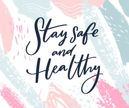Stay safe and healthy. Calligraphy wish of taking care. Support banner with inspirational message on pastel pink and blue strokes.