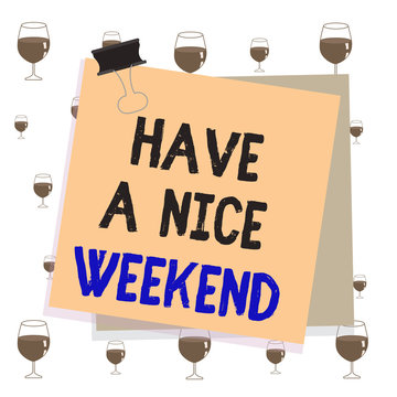 Text sign showing Have A Nice Weekend. Business photo text wishing someone that something nice happen holiday Paper stuck binder clip colorful background reminder memo office supply
