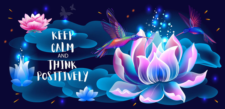 Lotus flower and hummingbirds, Think Positively