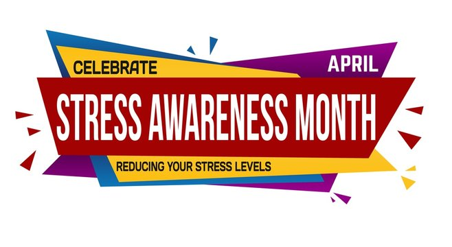 Illustration of a colorful [Celebrate Stress Awareness Month] sign against a white background