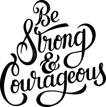 be strong and courageous motivational hand lettering typography quotes composition art vector