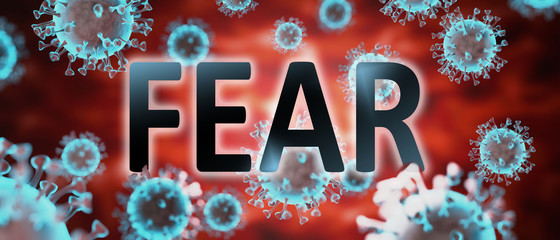 covid and fear, pictured by word fear and viruses to symbolize that fear is related to corona pandemic and that epidemic affects fear a lot, 3d illustration