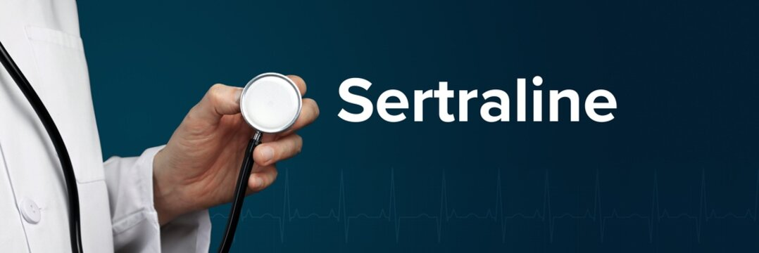 Sertraline. Doctor in smock holds stethoscope. The word Sertraline is next to it. Symbol of medicine, illness, health