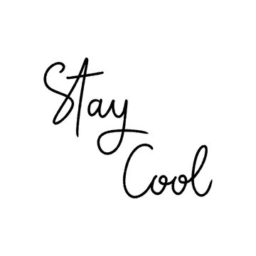 Stay cool hand lettering on white background