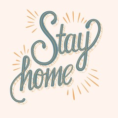 Stay home hand lettering, corona virus 2019-nCov motivation poster design with positive message. Flat vector illustration