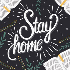 Photo sur Aluminium Positive Typography Stay home hand lettering with books and floral decoration, corona virus 2019-nCov motivation poster design with positive message. Flat vector illustration