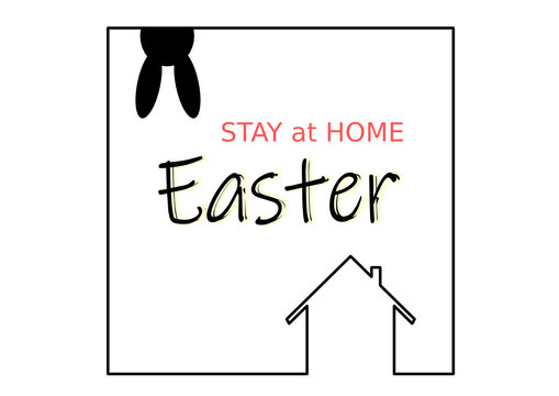 Stay Home. Stay Safe. Stay Healthy. Positive message for Easter time. Vector design, protection campaign from coronavirus, covid-19. Easter bunny and home shapes