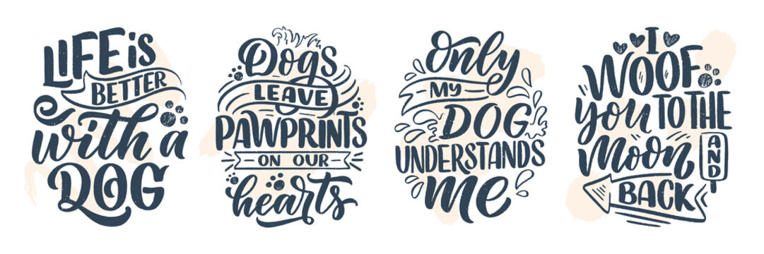 Vector illustration with funny phrases. Hand drawn inspirational quotes about dogs. Lettering for poster, t-shirt, card, invitation, sticker.