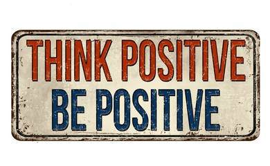 Illustration of a sign with think positive, be positive text