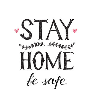 Stay home be safe hand drawn lettering poster