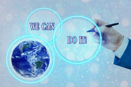 Conceptual hand writing showing We Can Do It. Concept meaning see yourself as powerful capable demonstrating Elements of this image furnished by NASA