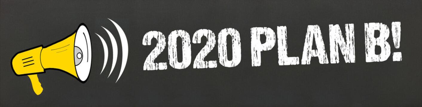 2020 Plan B!
