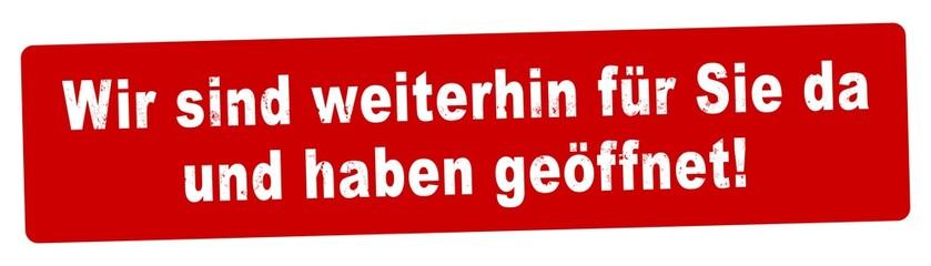 nlsb1452 NewLongStampBanner nlsb - german label / banner - Schild mit der Stempel Aufschrift: Wir sind weiterhin für Sie da und haben geöffnet! - new-version - 3komma5zu1 xxl g9446 Wall mural