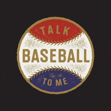 """Talk Baseball To Me"" Vintage Apparel Typography T Shirt Graphics. Retro Fashion Vector Tee Print Design. Baseball Athletic Department Old School Design."