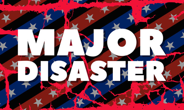Major Disaster. President of the USA has declared major disaster in all 50 states at once, first time in history.