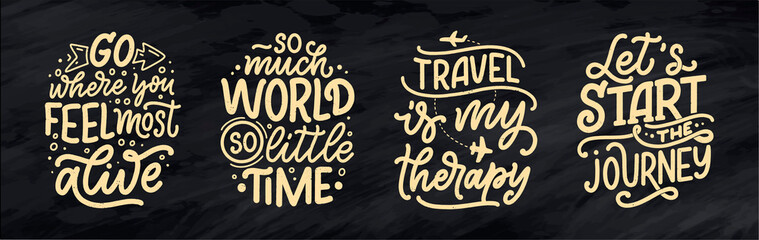 Set with travel life style inspiration quotes, hand drawn lettering posters. Motivational typography for prints. Calligraphy graphic design element. Vector illustration Wall mural