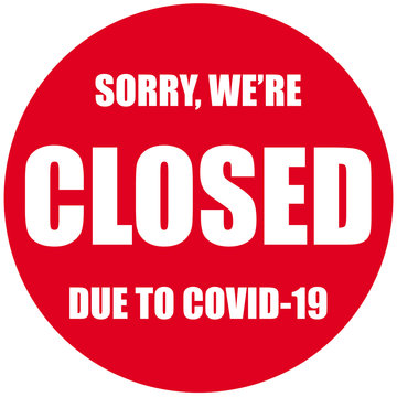 Closed sign of COVID-19 news, information banner with sorry to lockdown of business offices, other public places during coronavirus pandemic.