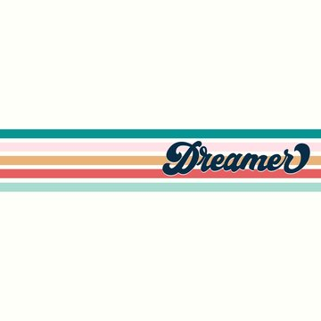 Dreamer inspirational retro print with lettering vector illustration. Black inscription on colourful lines flat style. Motivation and inspiration concept. Isolated on white background