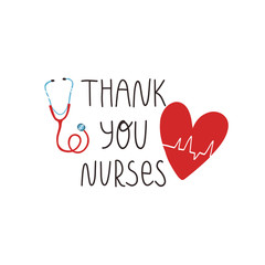 Thank you nurses hand lettering text, heart with cardiogram of heartbeat and stethoscope. Gratitude for saving lives by medical workers, International nurses day greeting concept.