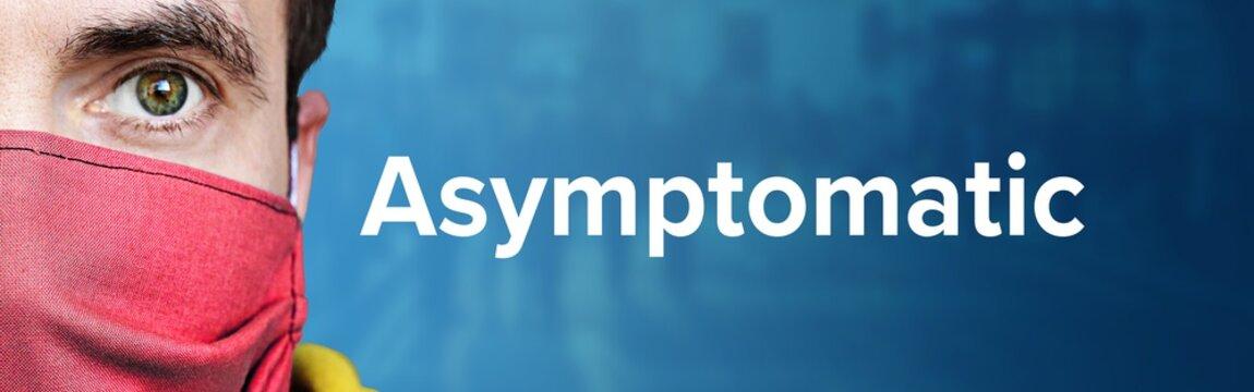 Asymptomatic. Man wearing face mask (Respirator). Blue background with people. Corona, disease, medicine, health, virus