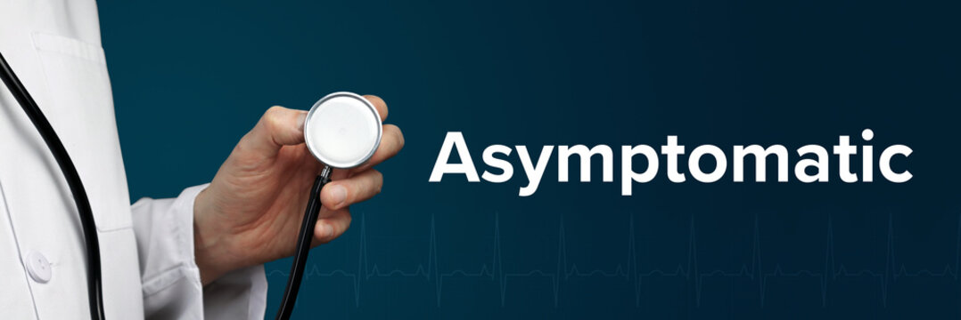 Asymptomatic. Doctor in smock holds stethoscope. The word Asymptomatic is next to it. Symbol of medicine, illness, health