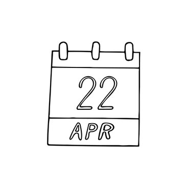 calendar hand drawn in doodle style. April 22. International Mother Earth Day, Secretary's, Administrative Professionals, date. icon, sticker, element