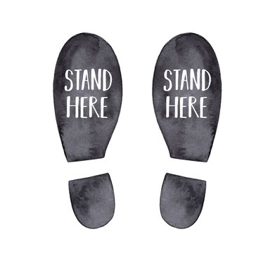 Watercolor illustration of black footprint with inscription in English language: Stand Here. Hand drawn watercolour monochrome sketchy drawing on white, isolated clip art element for design and print.