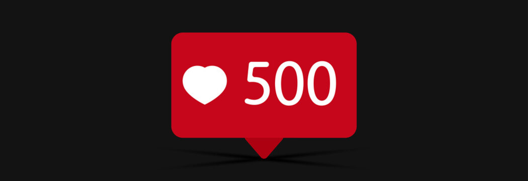 500 likes of red and small heart side, vector illustration on black background.