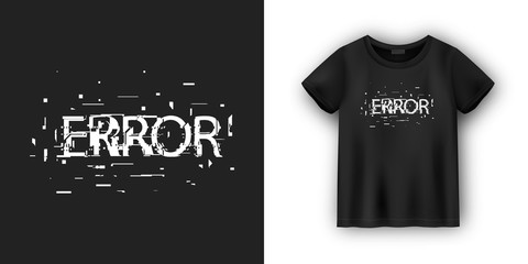 Error typography in grunge effect for t-shirt. Apparel abstract poster. Modern print. Destroyed style