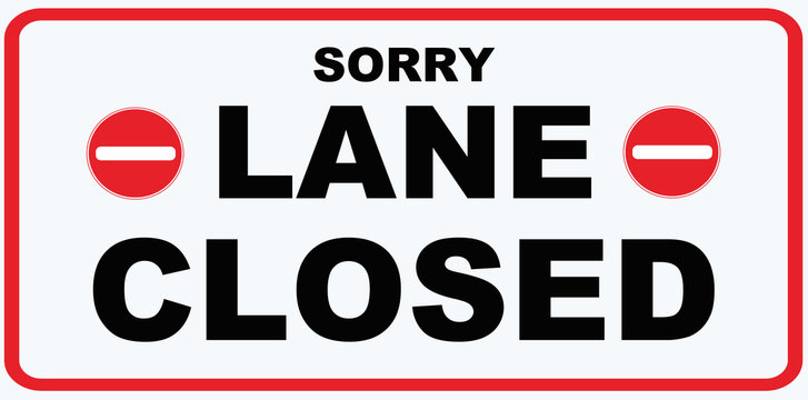 A signboard that says : LANE CLOSED