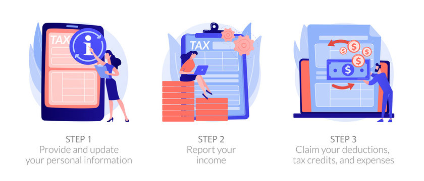 Tax accounting process. Provide and update your personal information, report your income, claim your deductions, tax credits, and expenses metaphors. Vector isolated concept metaphor illustrations