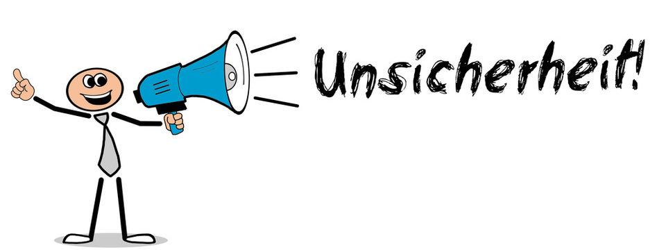 Unsicherheit!