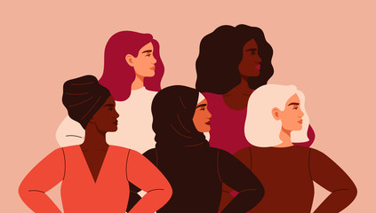 Five women of different nationalities and cultures standing together. Friendship poster, the union of feminists or sisterhood. The concept of gender equality and of the female empowerment movement.