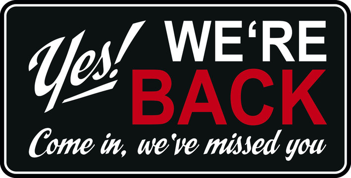 Yes we're back shop reopening sign