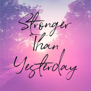 Quote - Stronger than yesterday with pink road