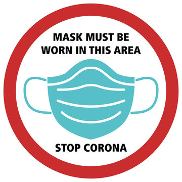 Sign Icon Graphic Corona Mask must be worn in this area print sticker covid-19 virus infection protection picture stop selfisolation stay safe zone signage symbol