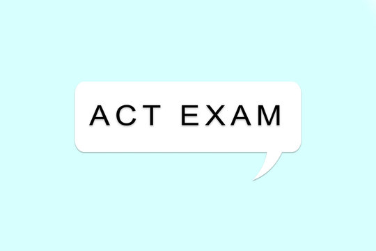 ACT, American College Testing Program or American College Test for nternational examination Language