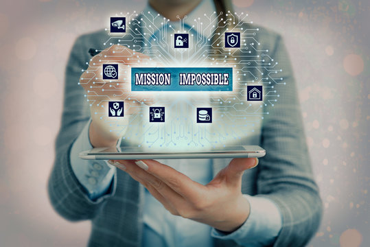 Text sign showing Mission Impossible. Business photo text Difficult Dangerous Assignment Isolated Unimaginable Task