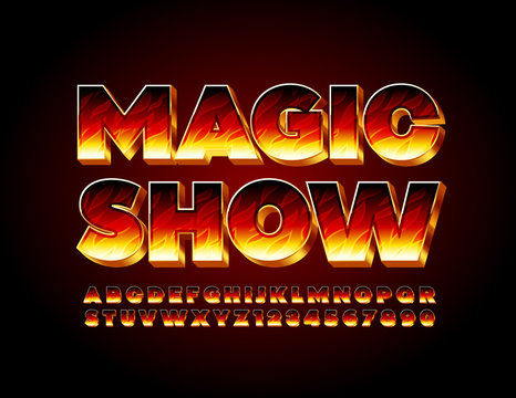 Vector bright poster Magic Show with 3D fire Font. Flaming Alphabet Letters and Numbers