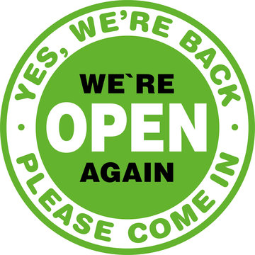 We are Open Again Signage or Entrance Sticker. We are back. Please Come In. Vector sign.