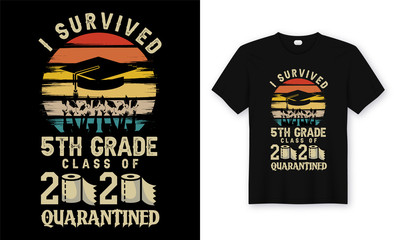 I Survived 5th Grade Class of 2020 Quarantined. Graduations  T-Shirt design, Poster & Background.