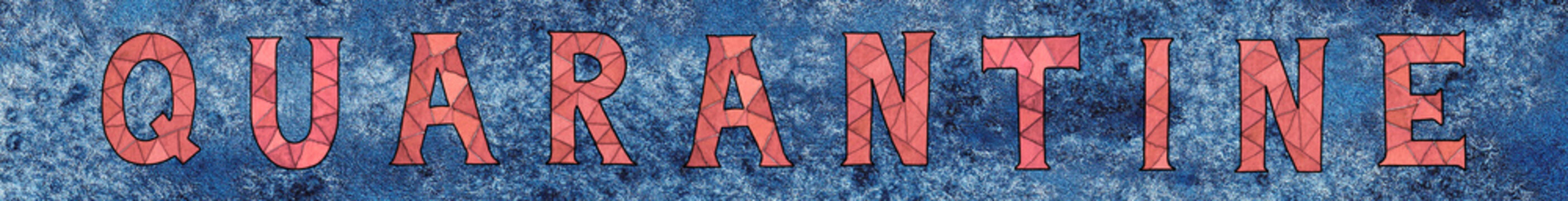 Quarantine, hand painted watercolor banner with red mosaic letters on dark blue background