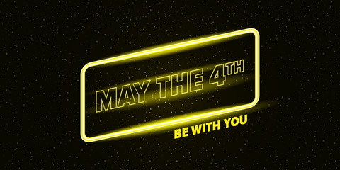 Wall Mural - May the 4th be with you holiday greetings vector illustration with text on night space background with glowing stars. May the fourth be with you lettering. star wars day poster design template