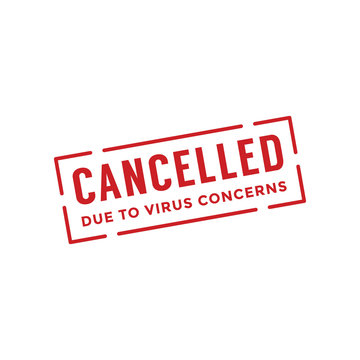 Cancelled due to virus concerns stamp