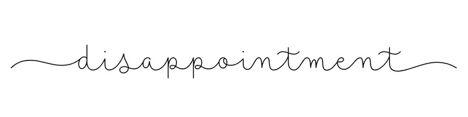 Zelfklevend Fotobehang Positive Typography DISAPPOINTMENT black vector monoline calligraphy banner with swashes